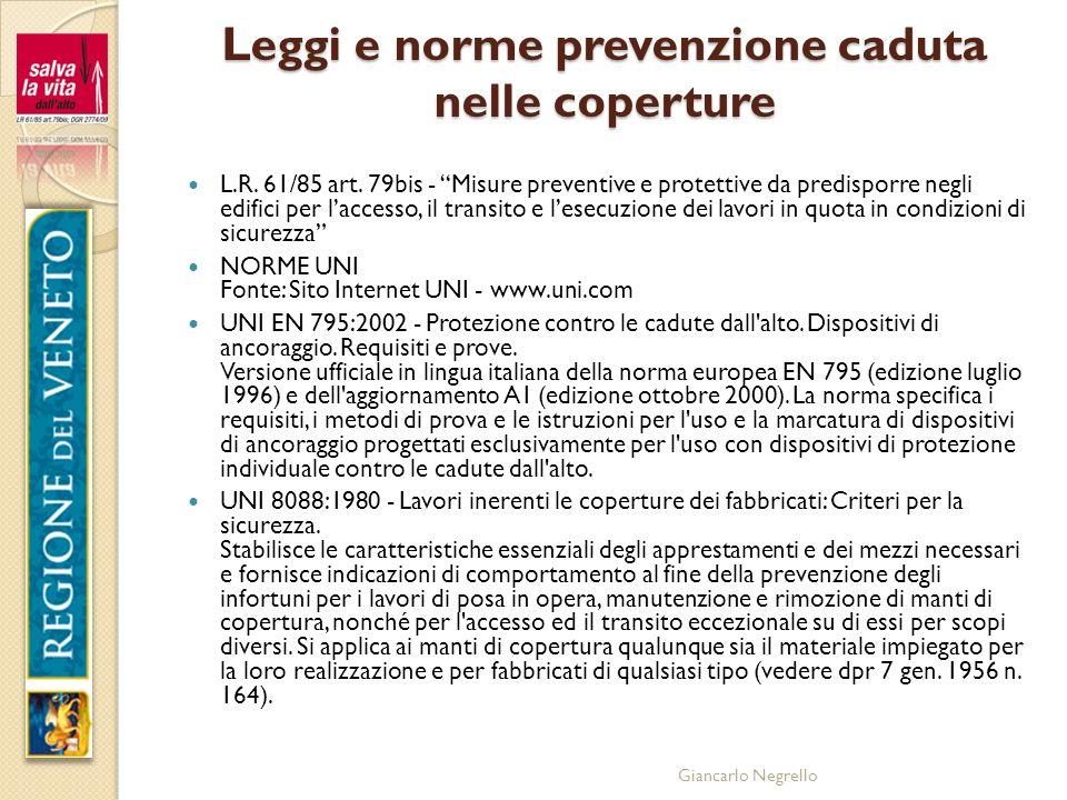 Giancarlo Negrello Leggi e norme prevenzione caduta nelle coperture L.R. 61/85 art. 79bis - Misure preventive e protettive da predisporre negli edific