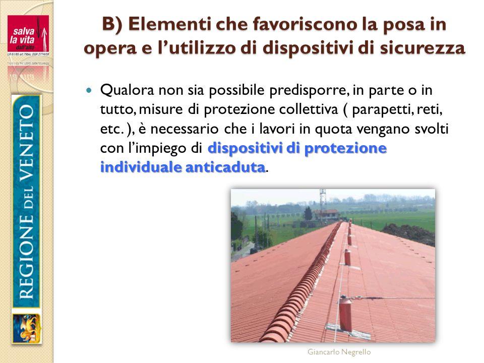 Giancarlo Negrello B) Elementi che favoriscono la posa in opera e lutilizzo di dispositivi di sicurezza dispositivi di protezione individuale anticadu