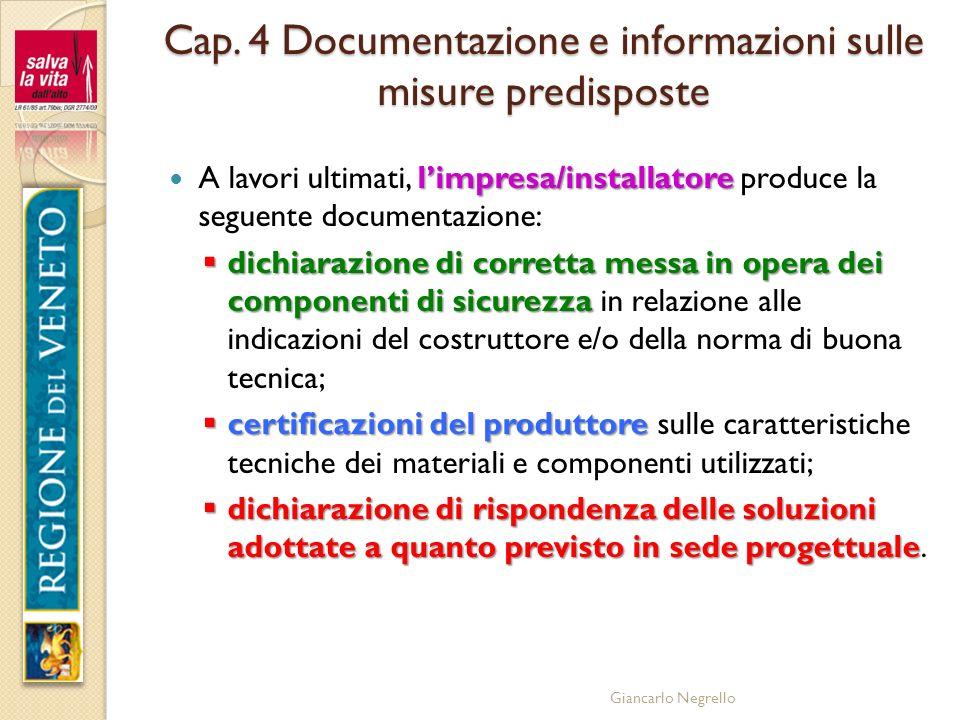 Giancarlo Negrello Cap. 4 Documentazione e informazioni sulle misure predisposte limpresa/installatore A lavori ultimati, limpresa/installatore produc