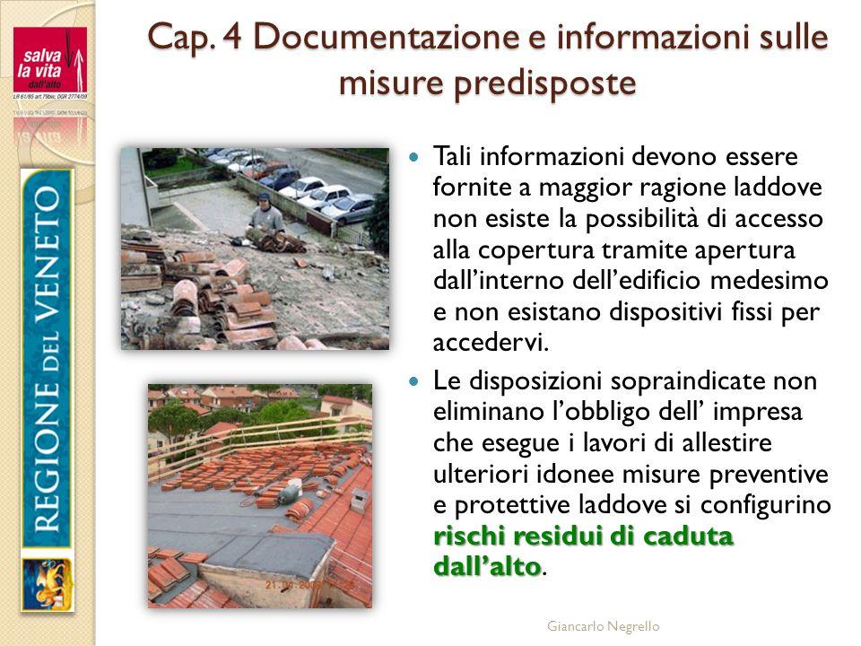Giancarlo Negrello Cap. 4 Documentazione e informazioni sulle misure predisposte Tali informazioni devono essere fornite a maggior ragione laddove non