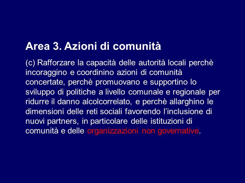 Area 3. Azioni di comunità (c) Rafforzare la capacità delle autorità locali perchè incoraggino e coordinino azioni di comunità concertate, perchè prom