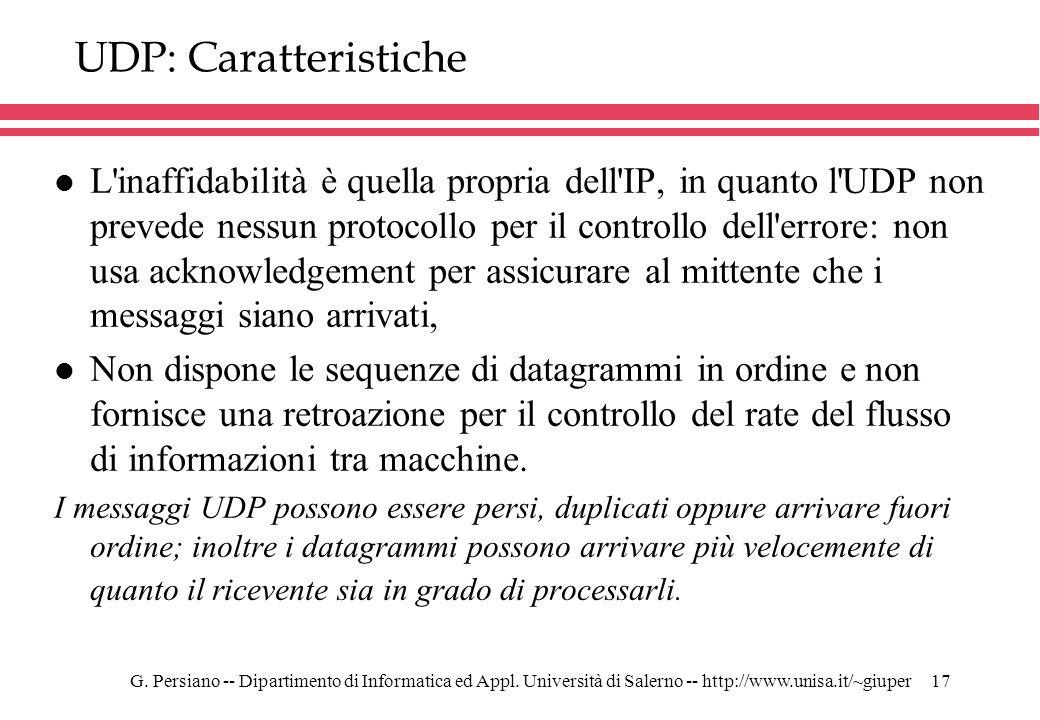 G. Persiano -- Dipartimento di Informatica ed Appl. Università di Salerno -- http://www.unisa.it/~giuper17 UDP: Caratteristiche l L'inaffidabilità è q