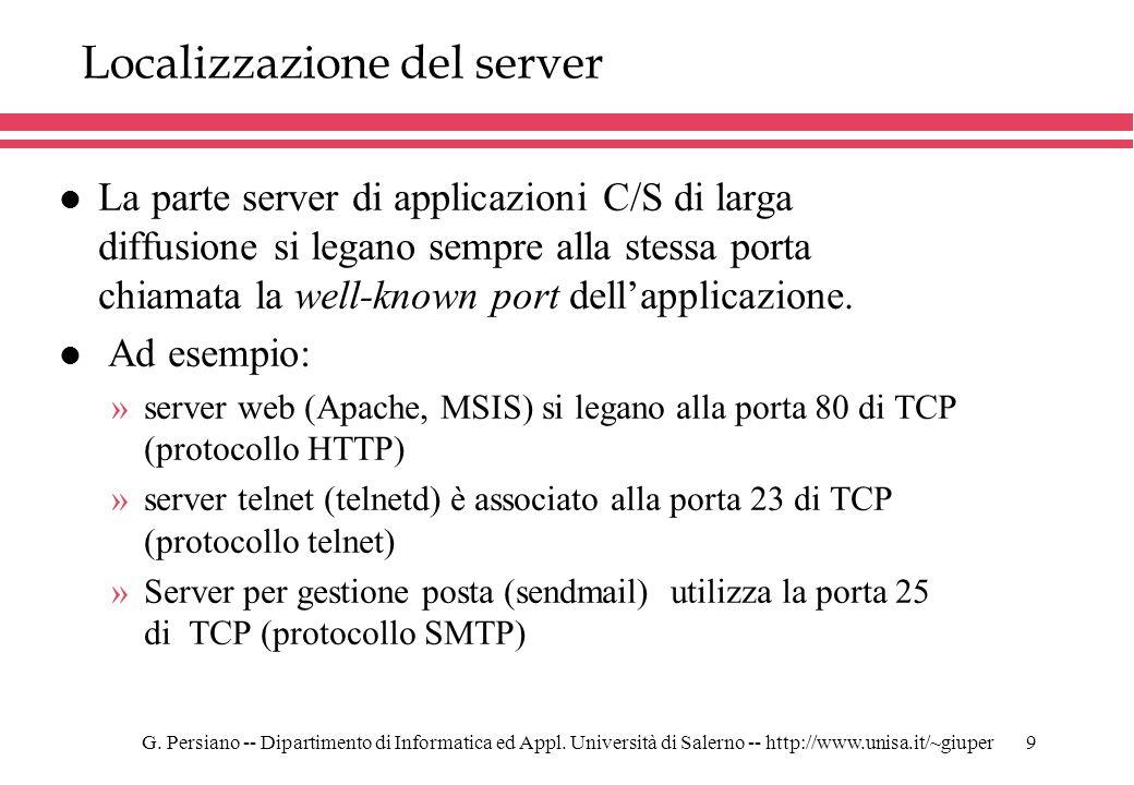 G. Persiano -- Dipartimento di Informatica ed Appl. Università di Salerno -- http://www.unisa.it/~giuper9 Localizzazione del server l La parte server
