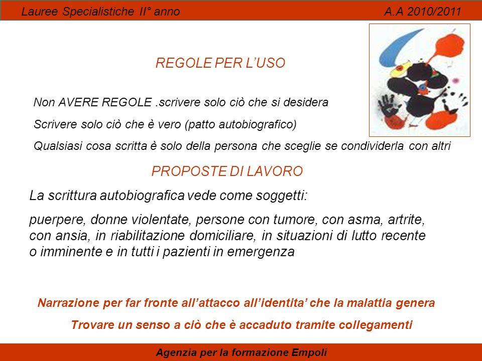 Lauree Specialistiche II° anno A.A 2010/2011 Agenzia per la formazione Empoli REGOLE PER LUSO Non AVERE REGOLE.scrivere solo ciò che si desidera Scriv