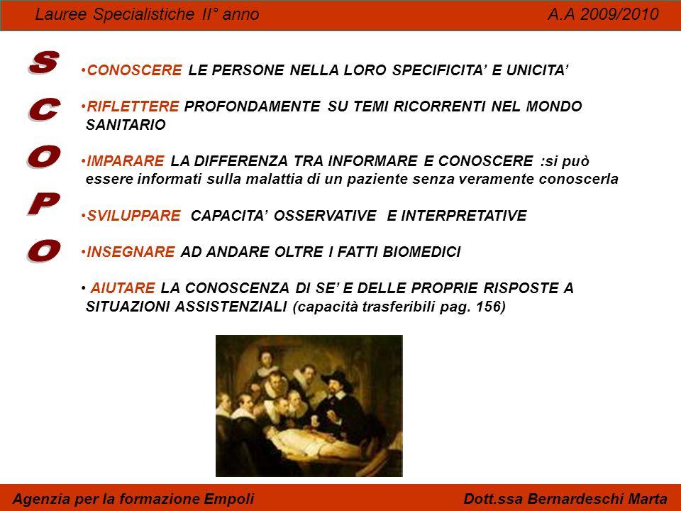 Lauree Specialistiche II° anno A.A 2009/2010 Agenzia per la formazione Empoli Dott.ssa Bernardeschi Marta CONOSCERE LE PERSONE NELLA LORO SPECIFICITA