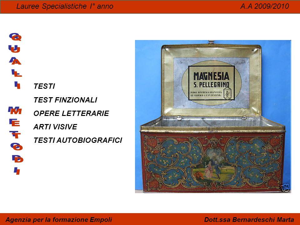 Lauree Specialistiche I° anno A.A 2009/2010 Agenzia per la formazione Empoli Dott.ssa Bernardeschi Marta TESTI TEST FINZIONALI OPERE LETTERARIE ARTI V