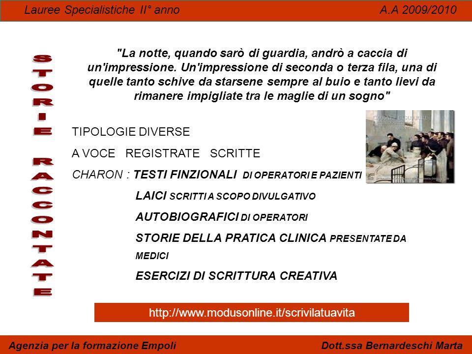 Lauree Specialistiche II° anno A.A 2009/2010 Agenzia per la formazione Empoli Dott.ssa Bernardeschi Marta