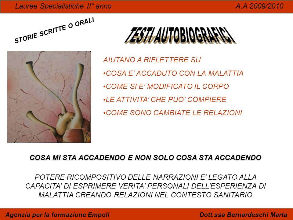 Lauree Specialistiche II° anno A.A 2009/2010 Agenzia per la formazione Empoli Dott.ssa Bernardeschi Marta STORIE SCRITTE O ORALI AIUTANO A RIFLETTERE