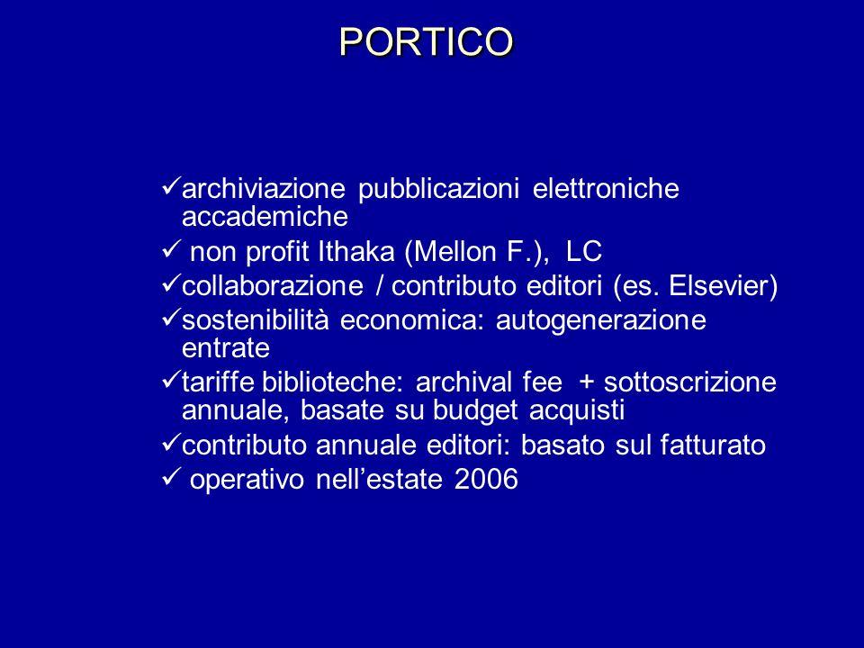 PORTICO archiviazione pubblicazioni elettroniche accademiche non profit Ithaka (Mellon F.), LC collaborazione / contributo editori (es. Elsevier) sost
