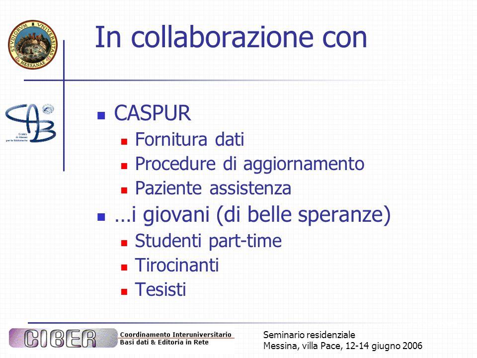 Seminario residenziale Messina, villa Pace, 12-14 giugno 2006 In collaborazione con CASPUR Fornitura dati Procedure di aggiornamento Paziente assisten