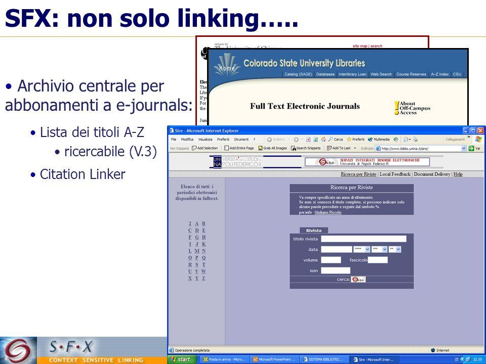SFX: non solo linking….. Archivio centrale per abbonamenti a e-journals: Citation Linker Lista dei titoli A-Z ricercabile (V.3)