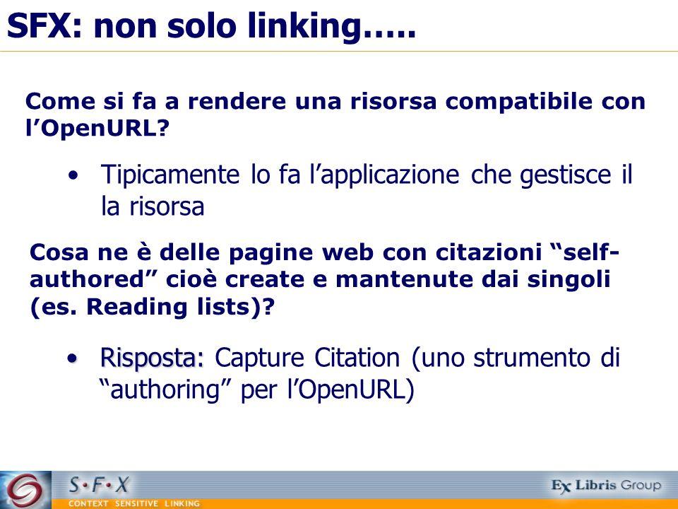 Tipicamente lo fa lapplicazione che gestisce il la risorsa Risposta:Risposta: Capture Citation (uno strumento di authoring per lOpenURL) Come si fa a