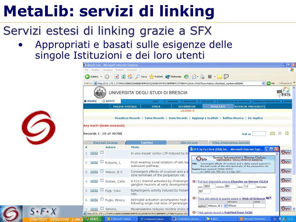 MetaLib: servizi di linking Servizi estesi di linking grazie a SFX Appropriati e basati sulle esigenze delle singole Istituzioni e dei loro utenti