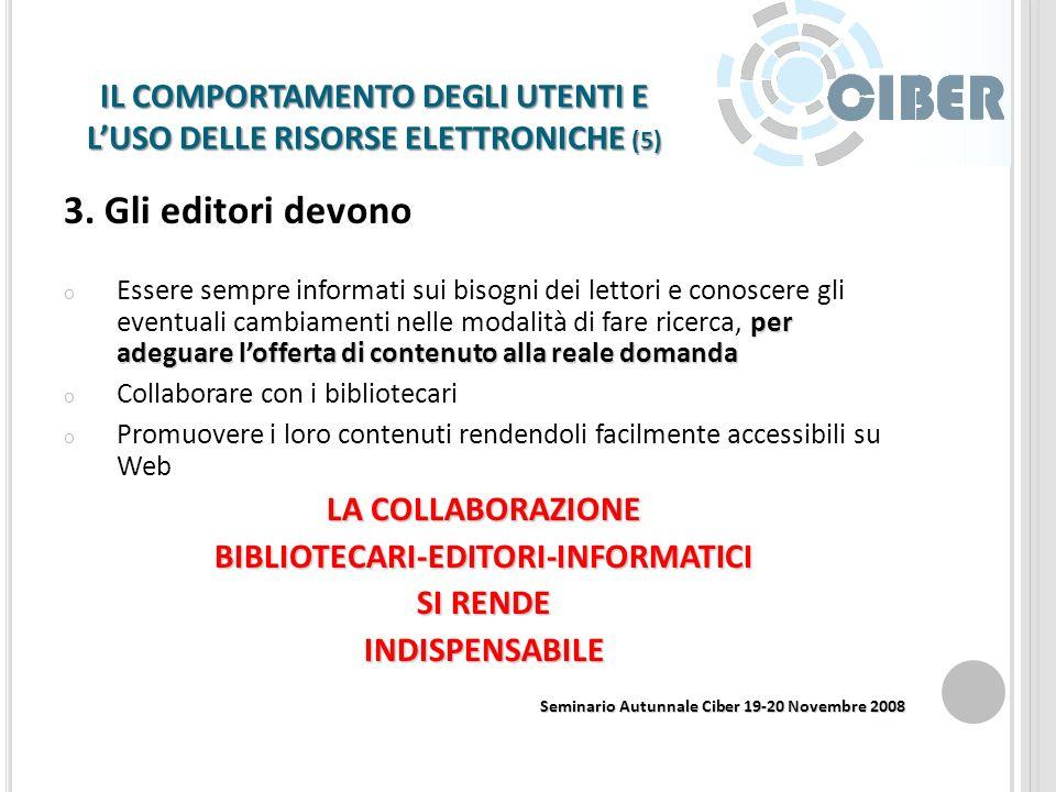 IL COMPORTAMENTO DEGLI UTENTI E LUSO DELLE RISORSE ELETTRONICHE (4) 2. Il ruolo del bibliotecario Intervenire nell organizzazione delle risorse e nell