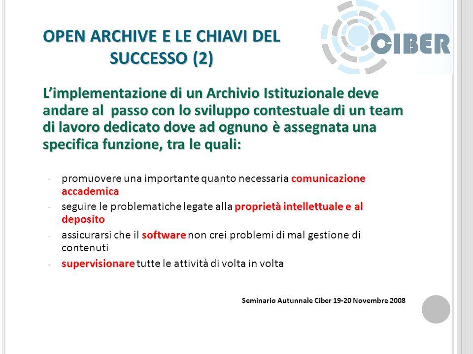 OPEN ARCHIVE E LE CHIAVI DEL SUCCESSO (1) TRE APPROCCI ALLO SVILUPPO DI UN ARCHIVIO APERTO lavorare a monte 1. Problem solving strategies: lavorare a