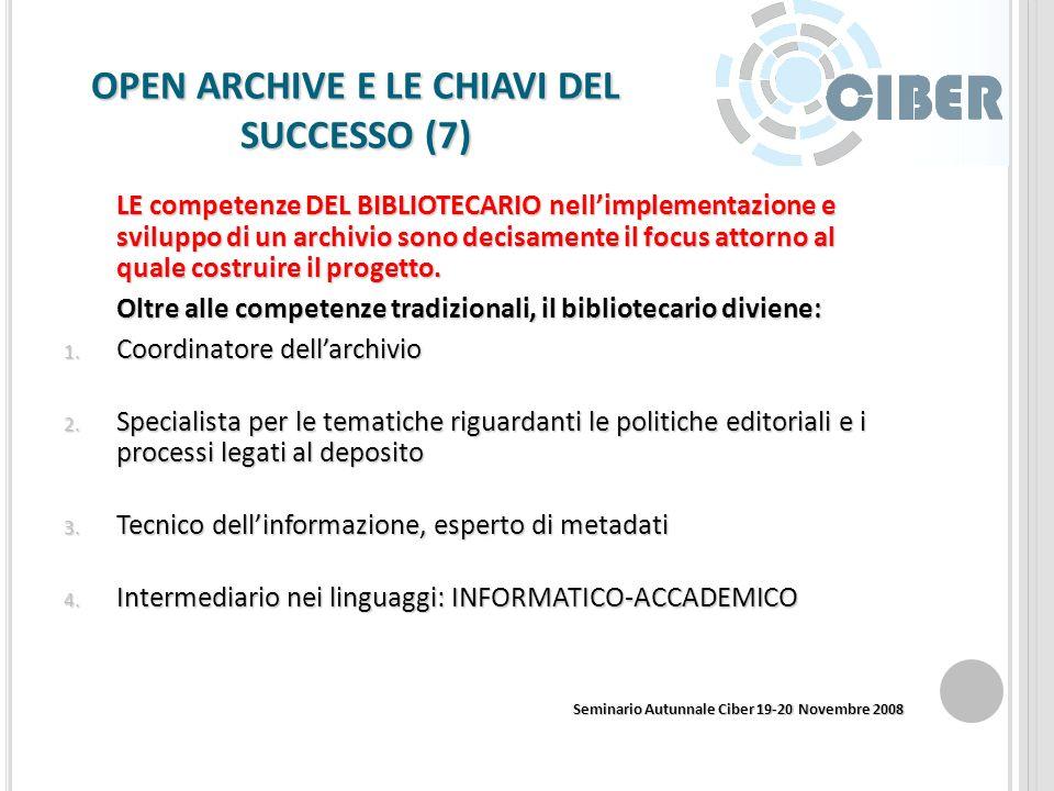 OPEN ARCHIVE E LE CHIAVI DEL SUCCESSO (6) RISULTATI Problem Solving strategies - scelte adeguate alla realtà istituzionale, soluzioni ad hoc - forte c