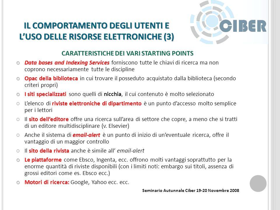 IL COMPORTAMENTO DEGLI UTENTI E LUSO DELLE RISORSE ELETTRONICHE (2) 1. Come varia il comportamento degli utenti nel contesto accademico DESIDERATA DEI