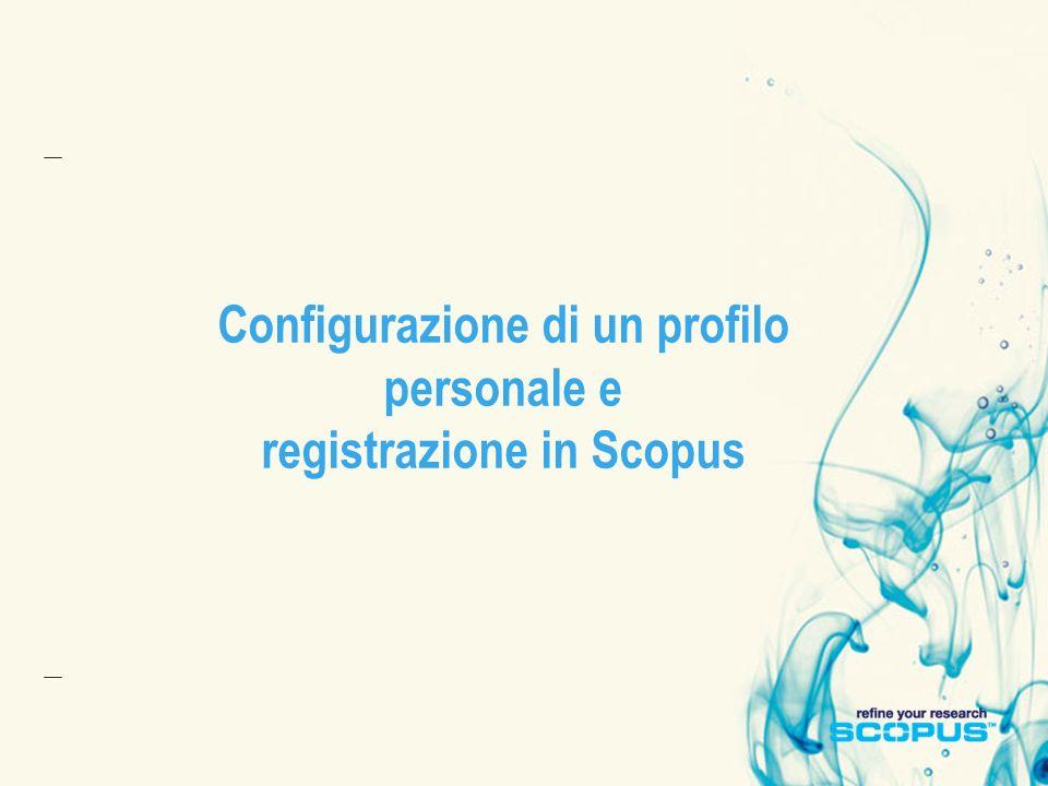 Configurazione di un profilo personale e registrazione in Scopus