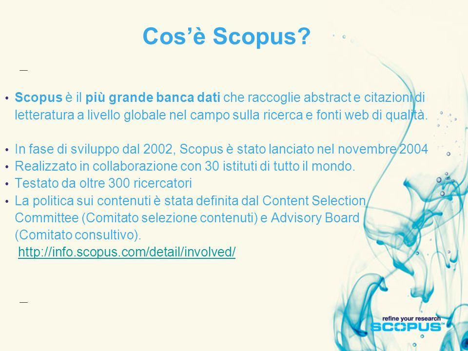 Cosè Scopus? Scopus è il più grande banca dati che raccoglie abstract e citazioni di letteratura a livello globale nel campo sulla ricerca e fonti web