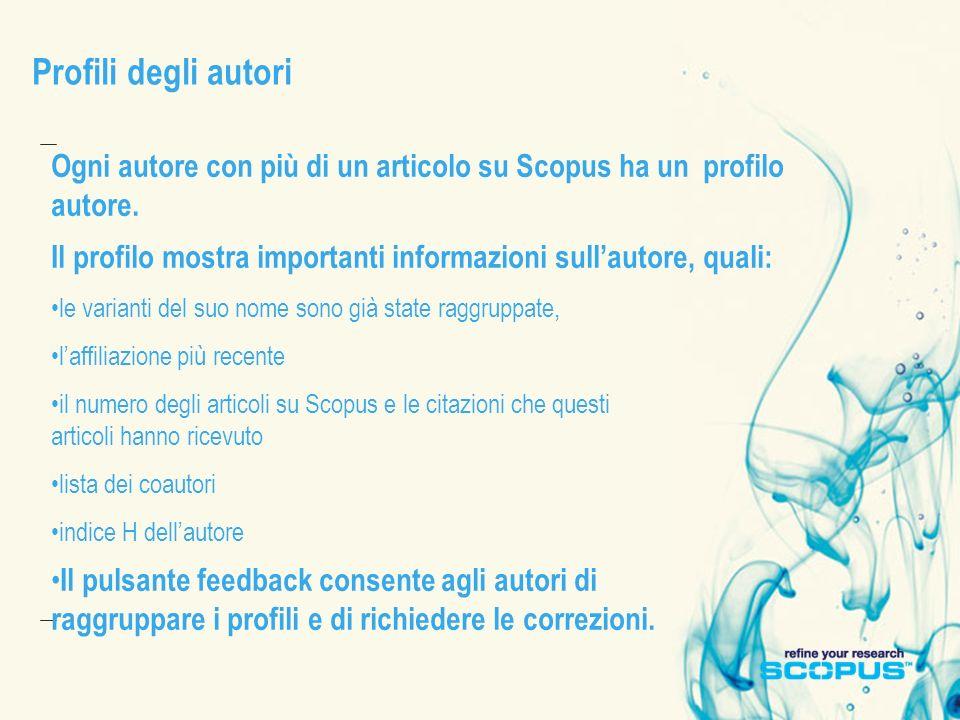 Profili degli autori Ogni autore con più di un articolo su Scopus ha un profilo autore. Il profilo mostra importanti informazioni sullautore, quali: l