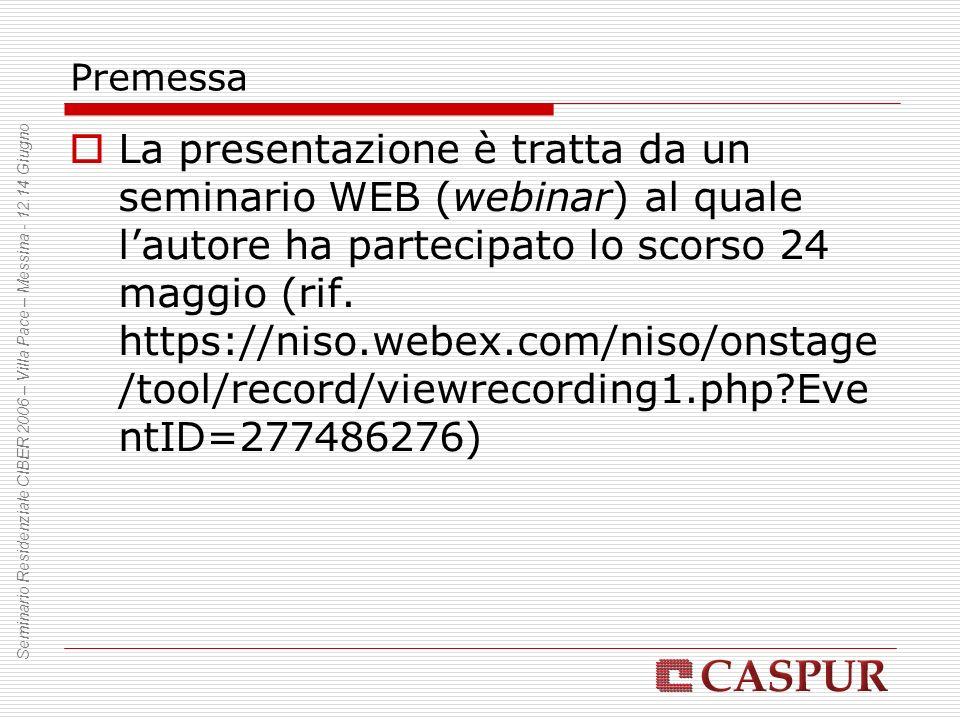 Premessa La presentazione è tratta da un seminario WEB (webinar) al quale lautore ha partecipato lo scorso 24 maggio (rif. https://niso.webex.com/niso
