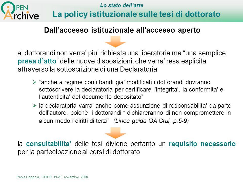 Paola Coppola, CIBER, 19-20 novembre 2008 La policy istituzionale sulle tesi di dottorato Dallaccesso istituzionale allaccesso aperto Lo stato dellart