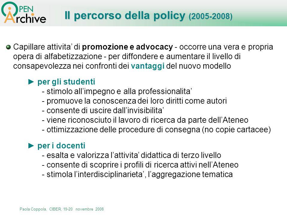 Paola Coppola, CIBER, 19-20 novembre 2008 Capillare attivita di promozione e advocacy - occorre una vera e propria opera di alfabetizzazione - per dif