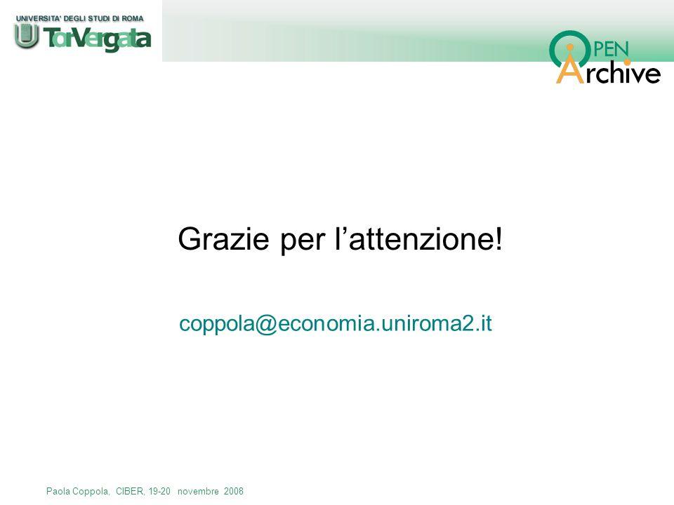 Paola Coppola, CIBER, 19-20 novembre 2008 Grazie per lattenzione! coppola@economia.uniroma2.it