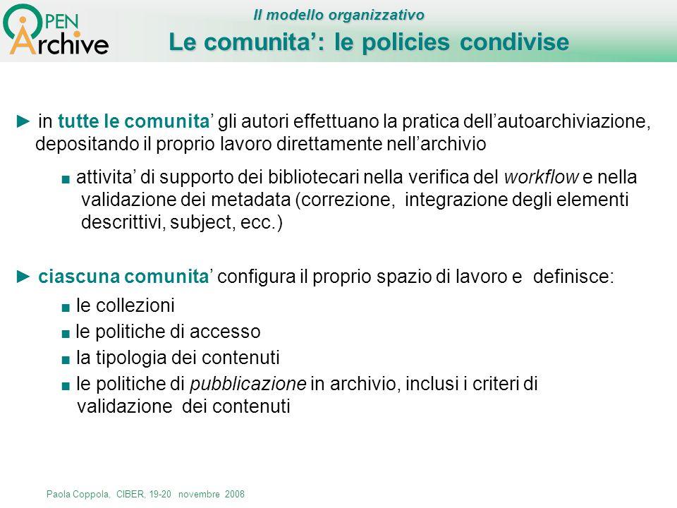 Le comunita: le policies condivise in tutte le comunita gli autori effettuano la pratica dellautoarchiviazione, depositando il proprio lavoro direttam