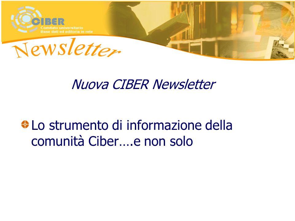Nuova CIBER Newsletter Lo strumento di informazione della comunità Ciber….e non solo