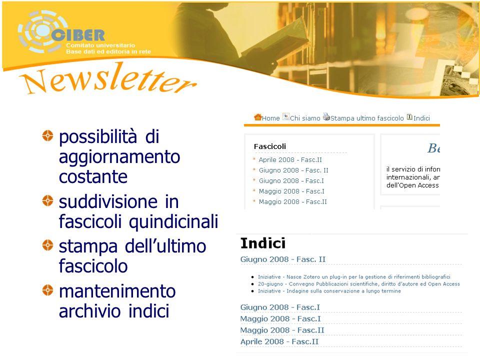 possibilità di aggiornamento costante suddivisione in fascicoli quindicinali stampa dellultimo fascicolo mantenimento archivio indici