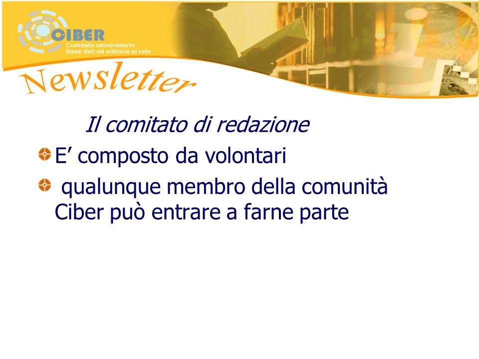E composto da volontari qualunque membro della comunità Ciber può entrare a farne parte Il comitato di redazione