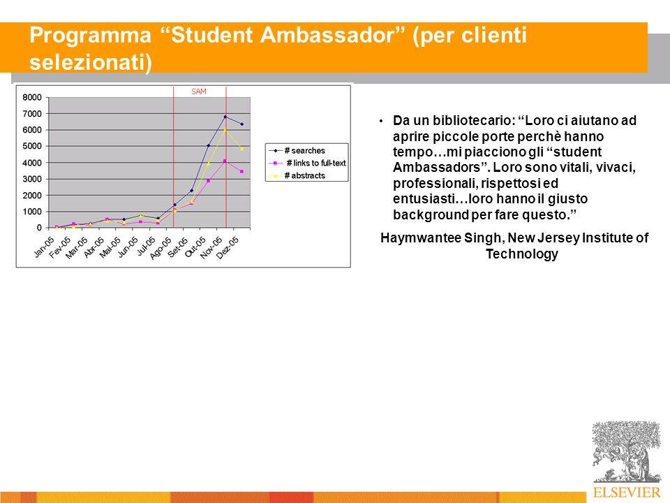 Programma Student Ambassador (per clienti selezionati) Da un bibliotecario: Loro ci aiutano ad aprire piccole porte perchè hanno tempo…mi piacciono gli student Ambassadors.