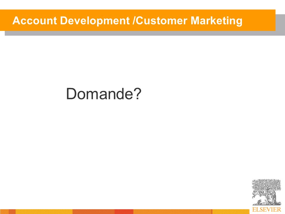 Account Development /Customer Marketing Domande