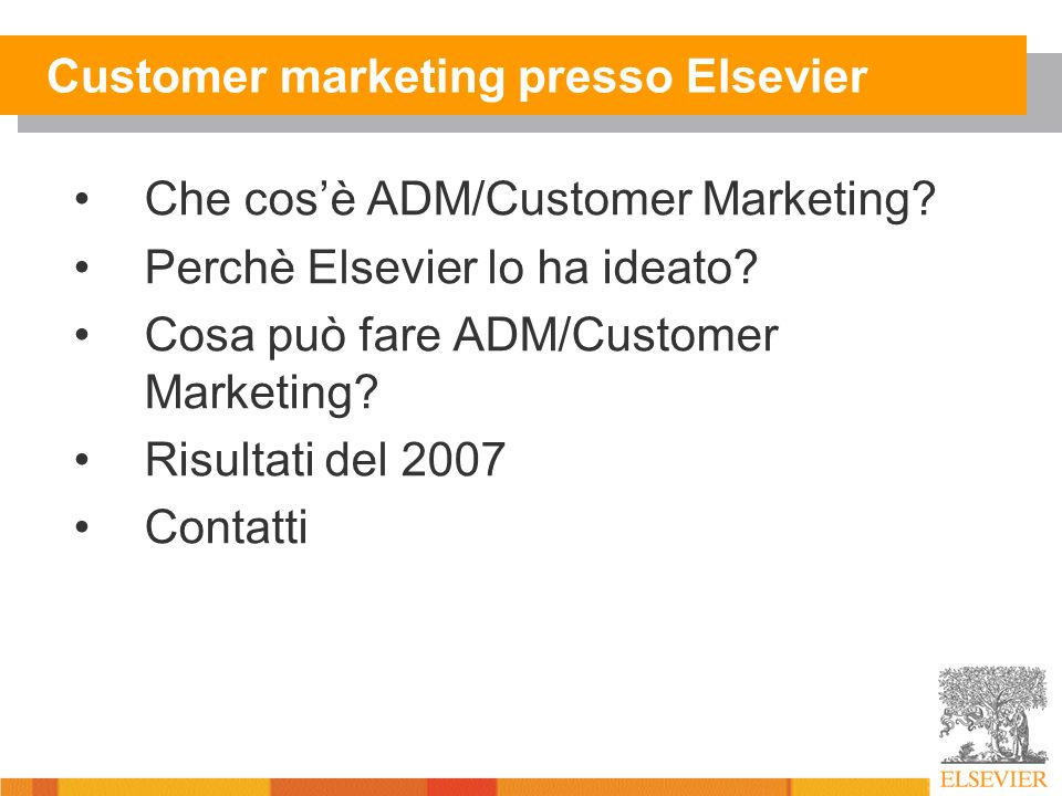 Customer marketing presso Elsevier Che cosè ADM/Customer Marketing.