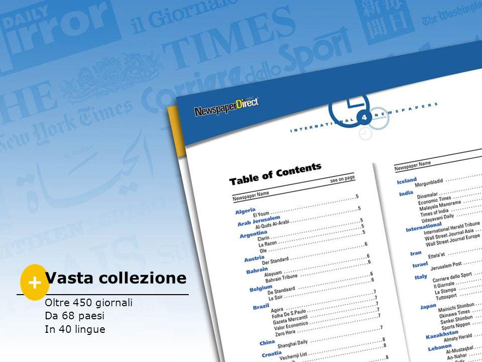 + Vasta collezione Oltre 450 giornali Da 68 paesi In 40 lingue
