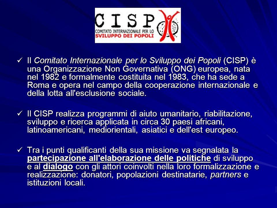 Il Comitato Internazionale per lo Sviluppo dei Popoli (CISP) è una Organizzazione Non Governativa (ONG) europea, nata nel 1982 e formalmente costituit