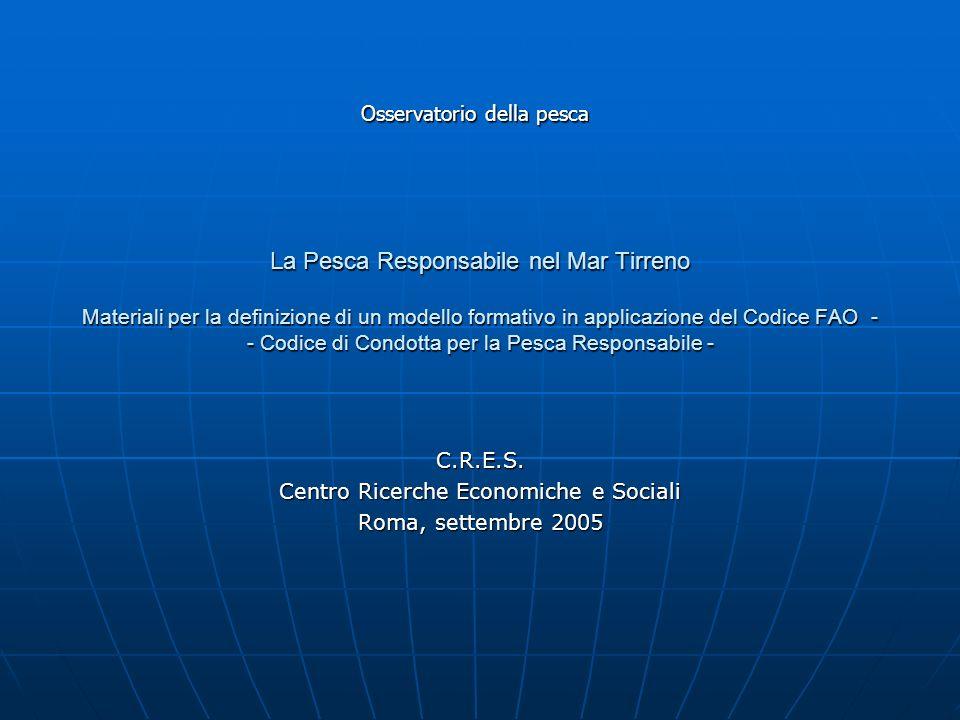 La Pesca Responsabile nel Mar Tirreno Materiali per la definizione di un modello formativo in applicazione del Codice FAO - - Codice di Condotta per l
