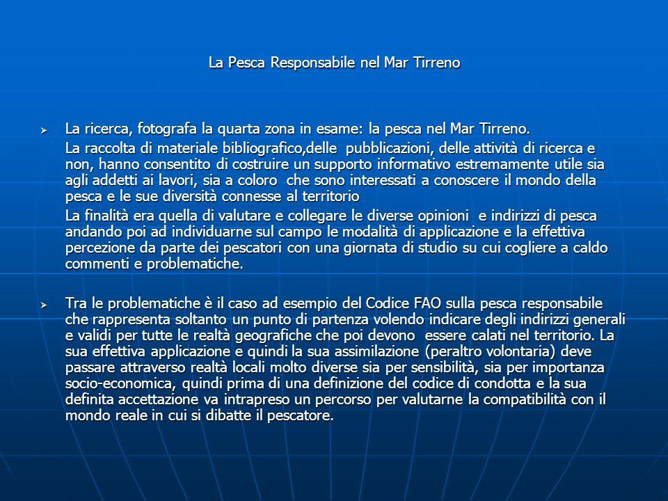 La Pesca Responsabile nel Mar Tirreno La ricerca, fotografa la quarta zona in esame: la pesca nel Mar Tirreno.