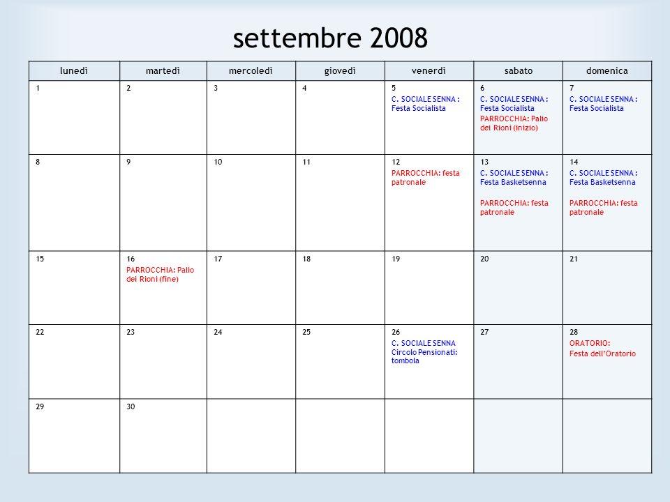 settembre 2008 lunedìmartedìmercoledìgiovedìvenerdìsabatodomenica 12345 C. SOCIALE SENNA : Festa Socialista 6 C. SOCIALE SENNA : Festa Socialista PARR