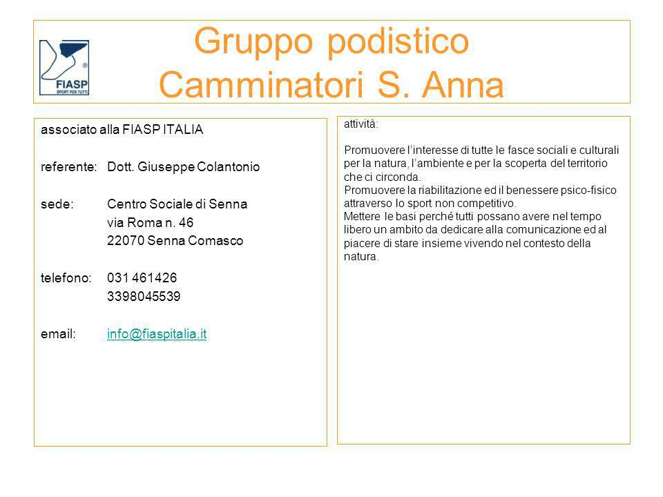 Gruppo podistico Camminatori S. Anna associato alla FIASP ITALIA referente:Dott. Giuseppe Colantonio sede: Centro Sociale di Senna via Roma n. 46 2207