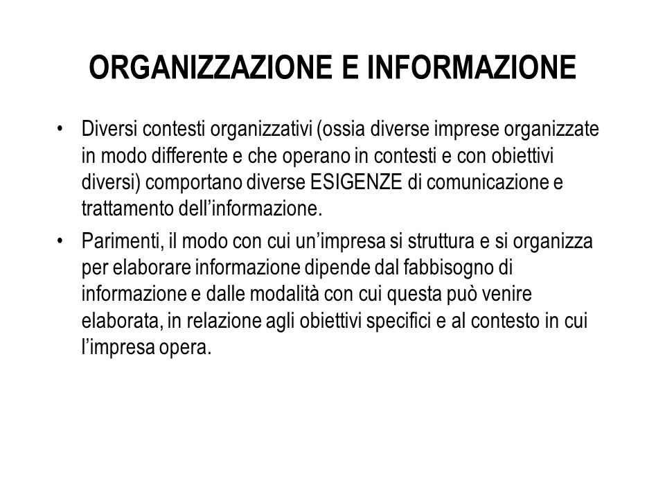 Diversi contesti organizzativi (ossia diverse imprese organizzate in modo differente e che operano in contesti e con obiettivi diversi) comportano div