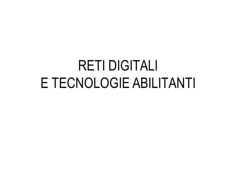 RETI DIGITALI E TECNOLOGIE ABILITANTI
