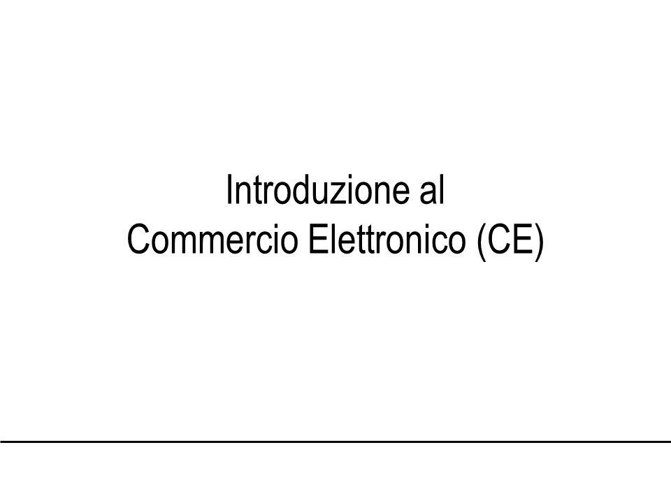 Introduzione al Commercio Elettronico (CE)