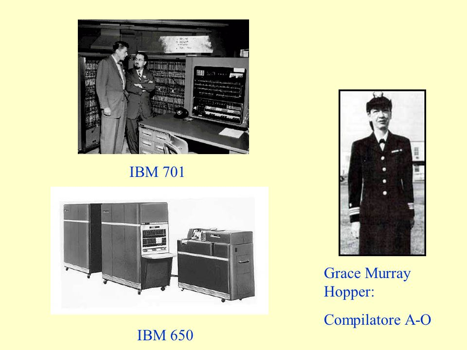 IBM 701 Grace Murray Hopper: Compilatore A-O IBM 650