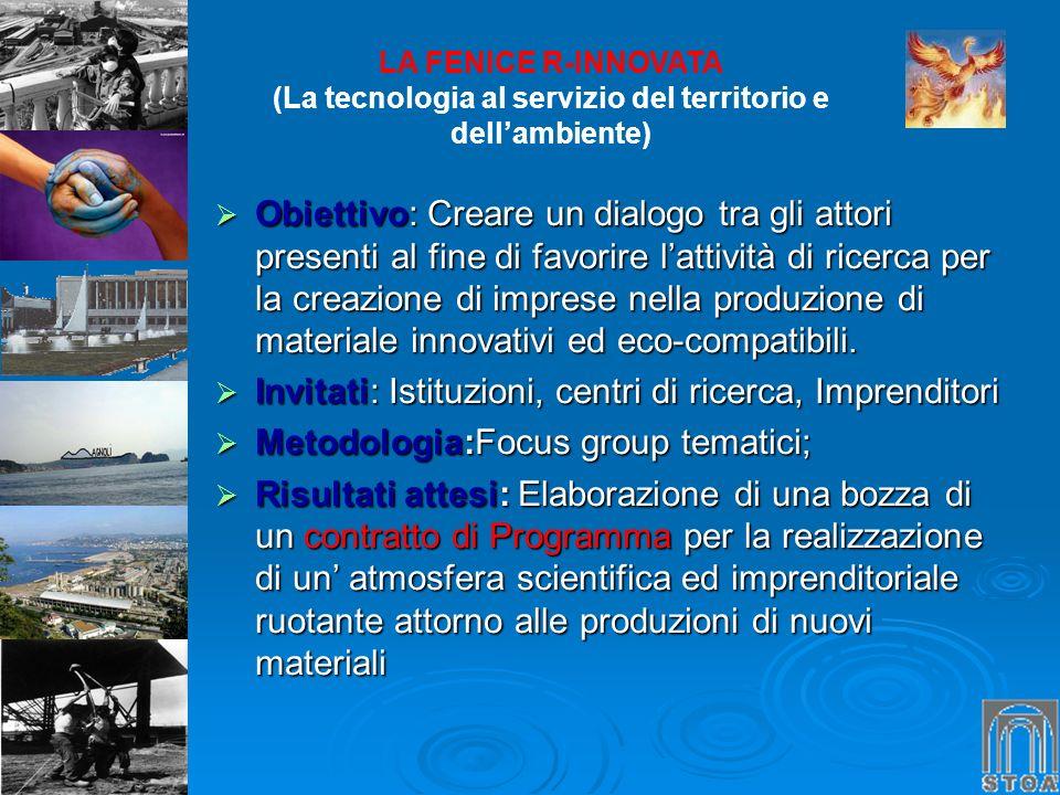 LA FENICE R-INNOVATA (La tecnologia al servizio del territorio e dellambiente) Obiettivo: Creare un dialogo tra gli attori presenti al fine di favorir