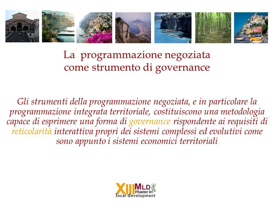 La programmazione negoziata come strumento di governance Gli strumenti della programmazione negoziata, e in particolare la programmazione integrata te