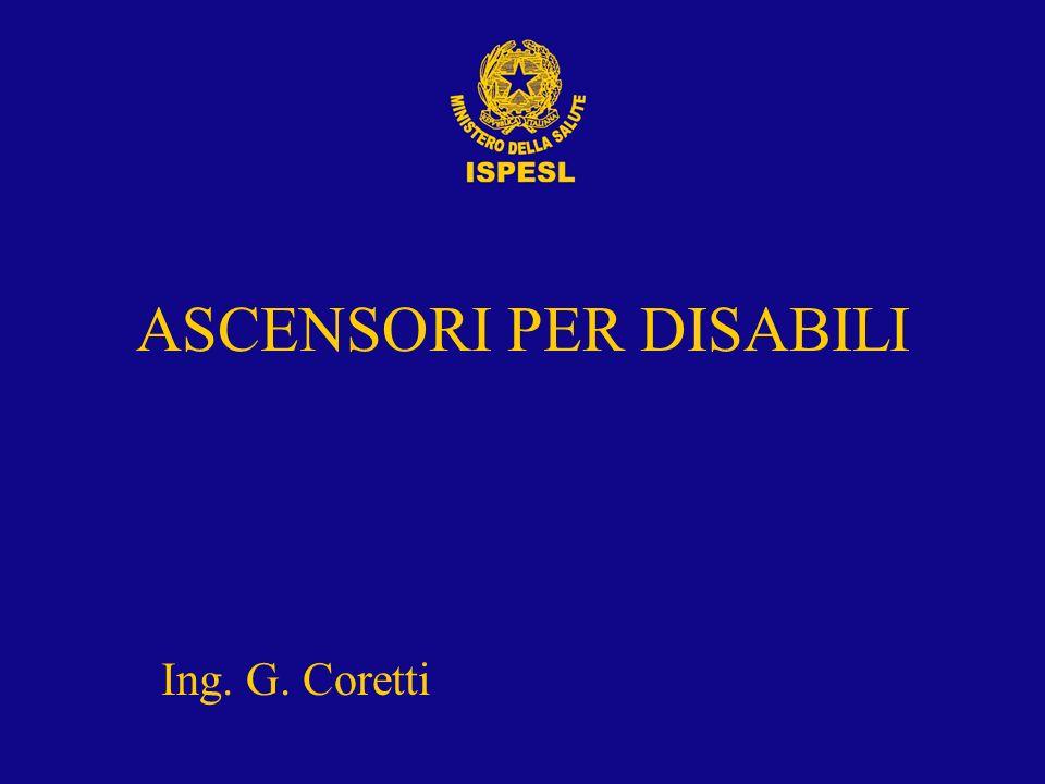 ASCENSORI PER DISABILI Ing. G. Coretti