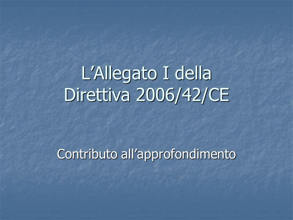 LAllegato I della Direttiva 2006/42/CE Contributo allapprofondimento
