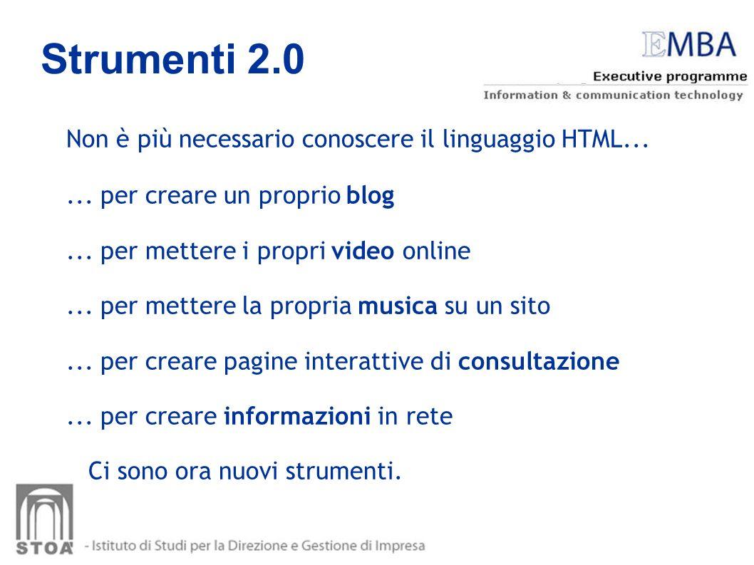 Strumenti 2.0 Non è più necessario conoscere il linguaggio HTML...... per creare un proprio blog... per mettere i propri video online... per mettere l